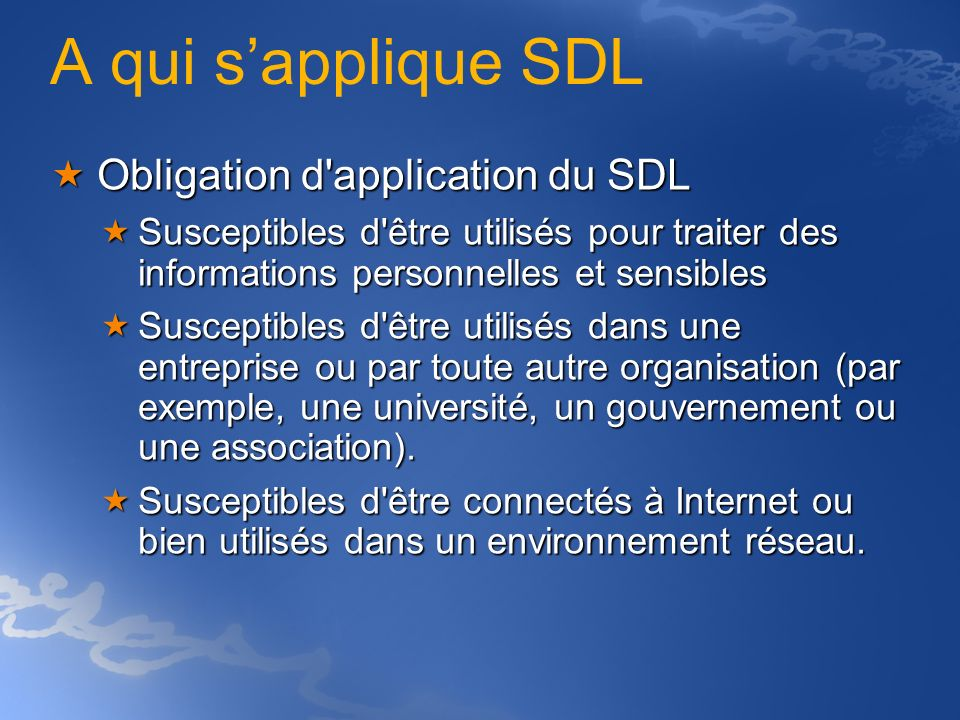 A qui s'applique SDL Obligation d application du SDL