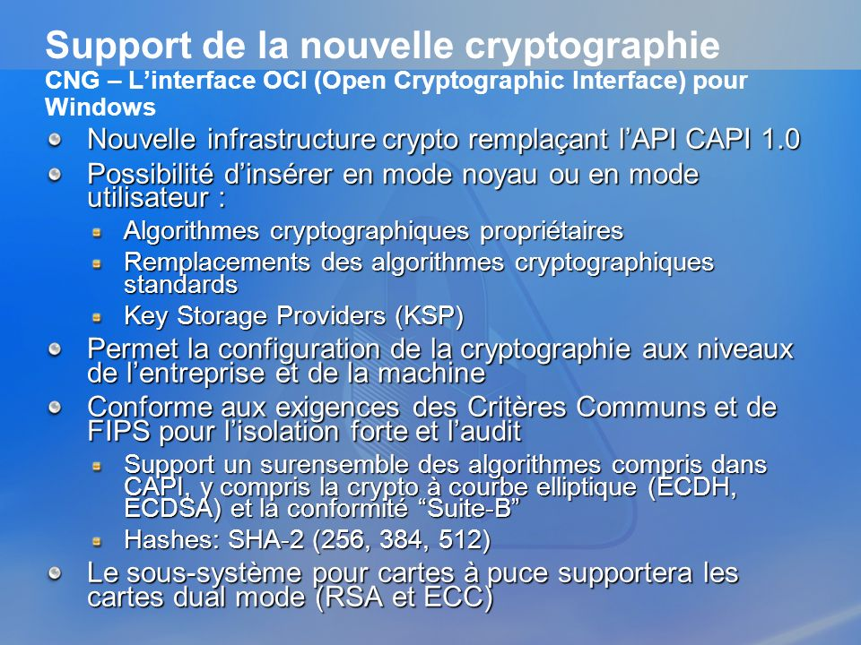 3/26/2017 3:57 PM Support de la nouvelle cryptographie CNG – L'interface OCI (Open Cryptographic Interface) pour Windows.