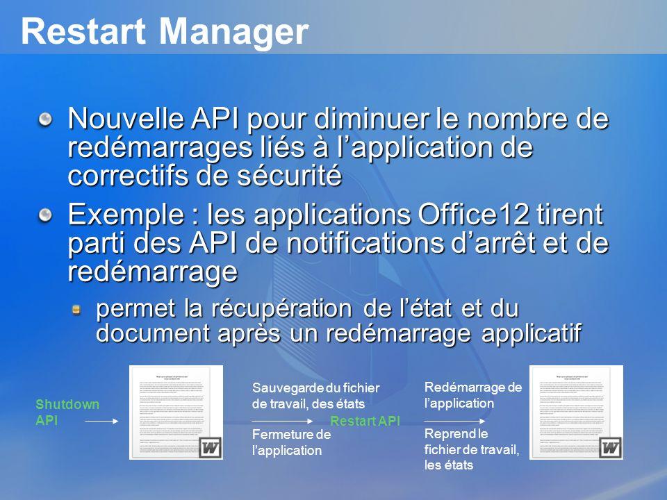 3/26/2017 3:57 PM Restart Manager. Nouvelle API pour diminuer le nombre de redémarrages liés à l'application de correctifs de sécurité.