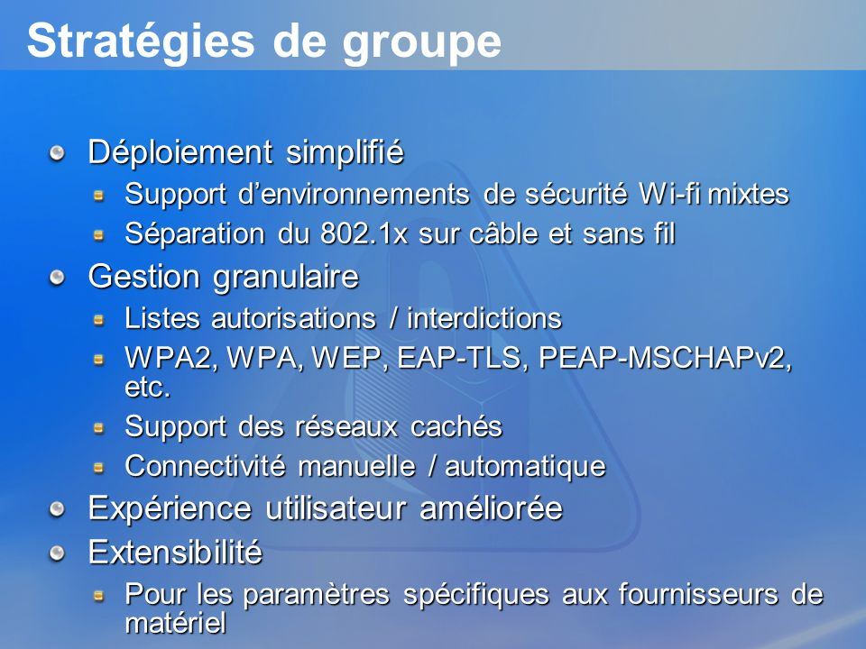 Stratégies de groupe Déploiement simplifié Gestion granulaire