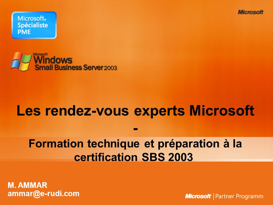 Les rendez-vous experts Microsoft - Formation technique et préparation à la certification SBS 2003