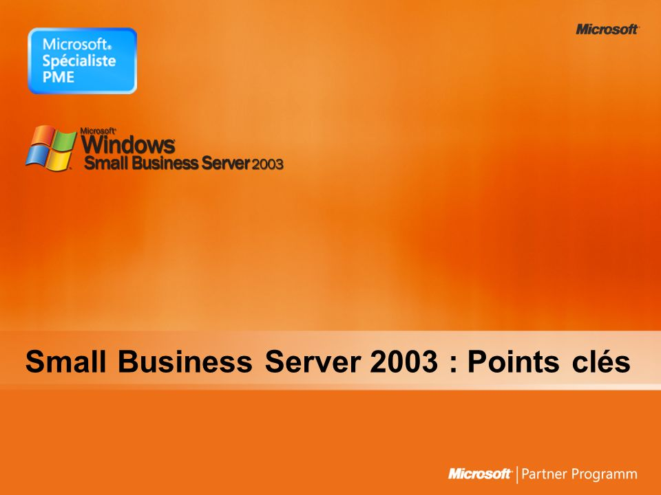 Small Business Server 2003 : Points clés