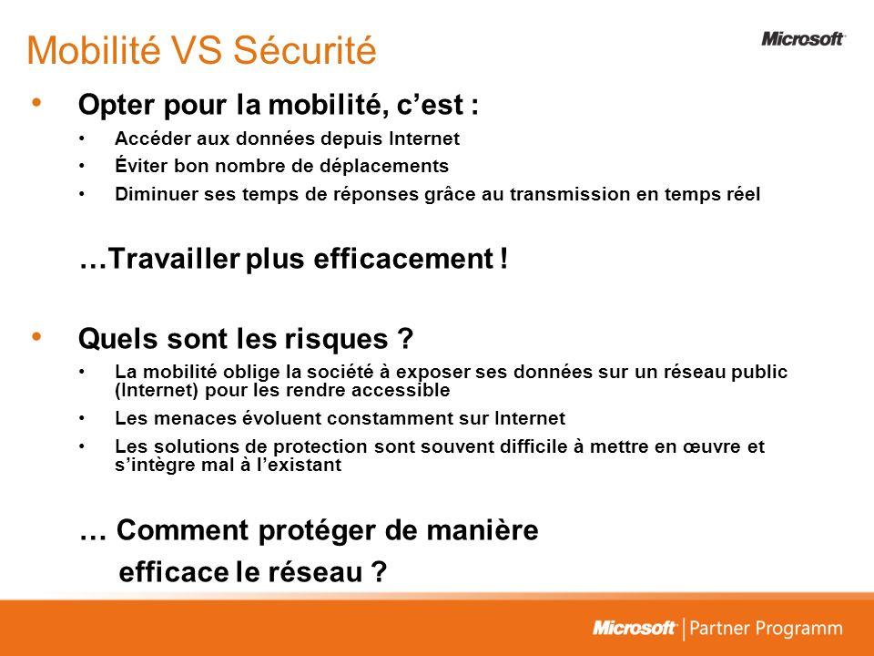 Mobilité VS Sécurité Opter pour la mobilité, c'est :