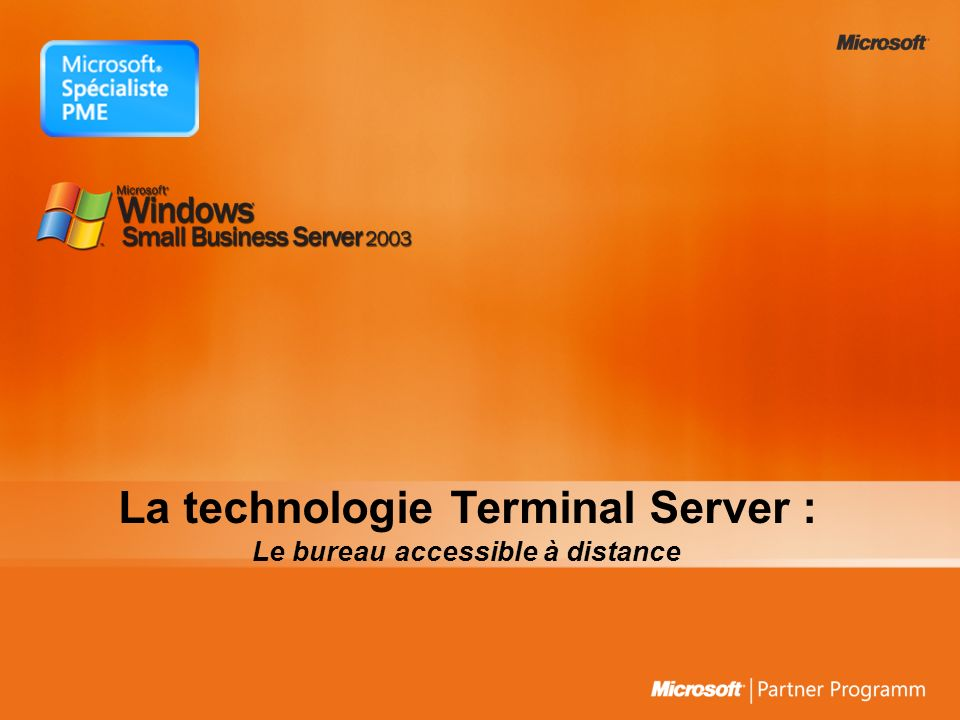 La technologie Terminal Server : Le bureau accessible à distance