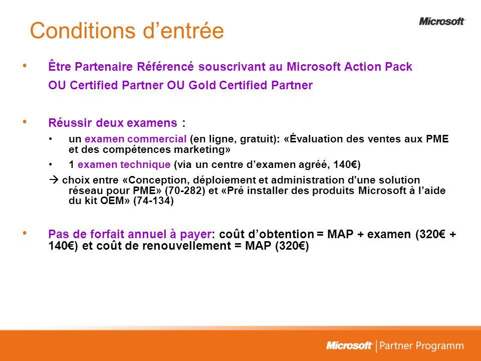 Conditions d'entrée Être Partenaire Référencé souscrivant au Microsoft Action Pack OU Certified Partner OU Gold Certified Partner.