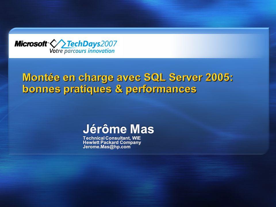 Montée en charge avec SQL Server 2005: bonnes pratiques & performances