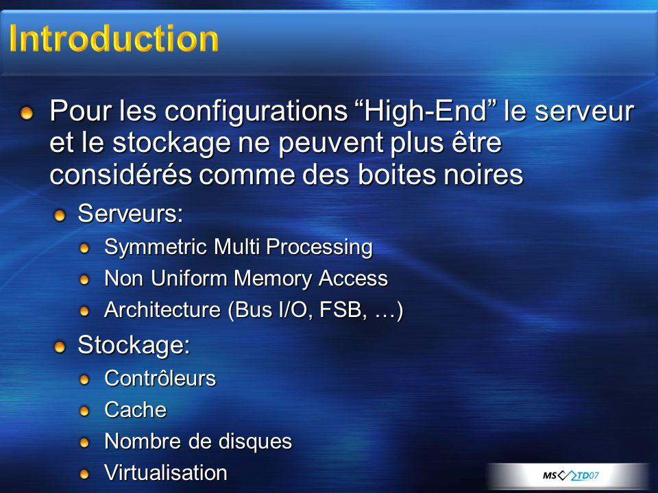 3/26/2017 3:57 PM Introduction. Pour les configurations High-End le serveur et le stockage ne peuvent plus être considérés comme des boites noires.