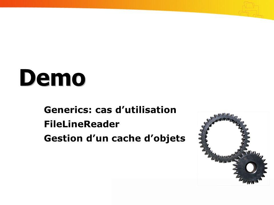 Generics: cas d'utilisation FileLineReader Gestion d'un cache d'objets