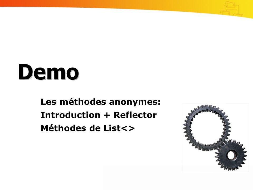 Demo Les méthodes anonymes: Introduction + Reflector