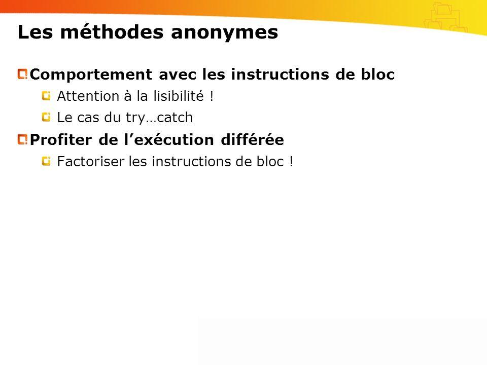 Les méthodes anonymes Comportement avec les instructions de bloc