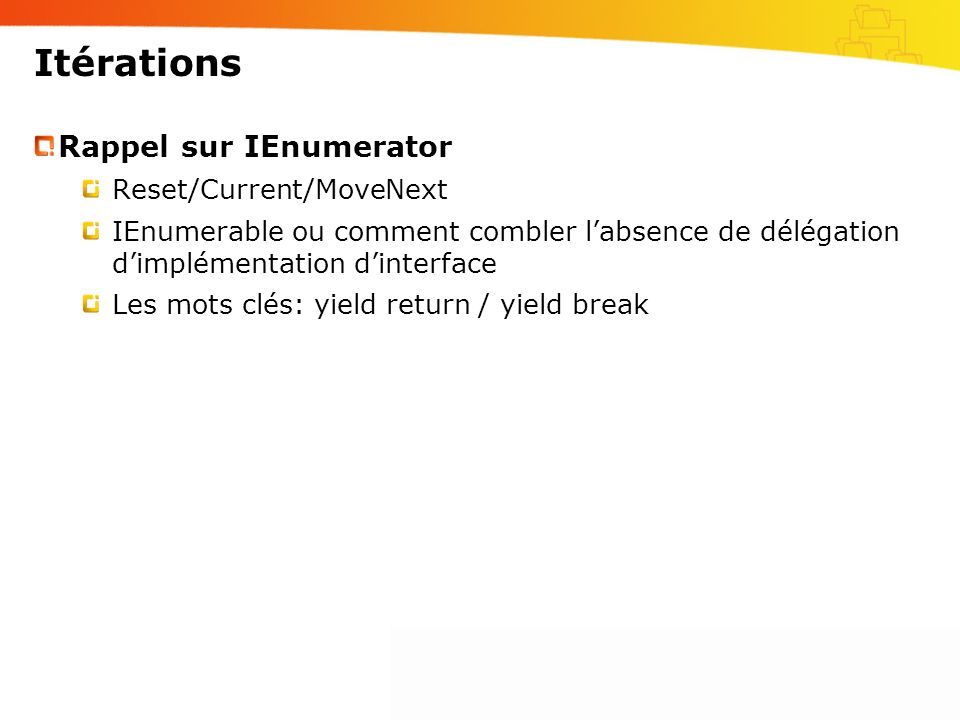 Itérations Rappel sur IEnumerator Reset/Current/MoveNext