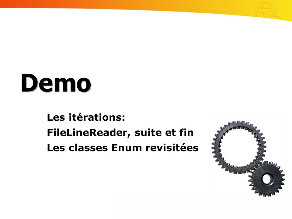 Demo Les itérations: FileLineReader, suite et fin
