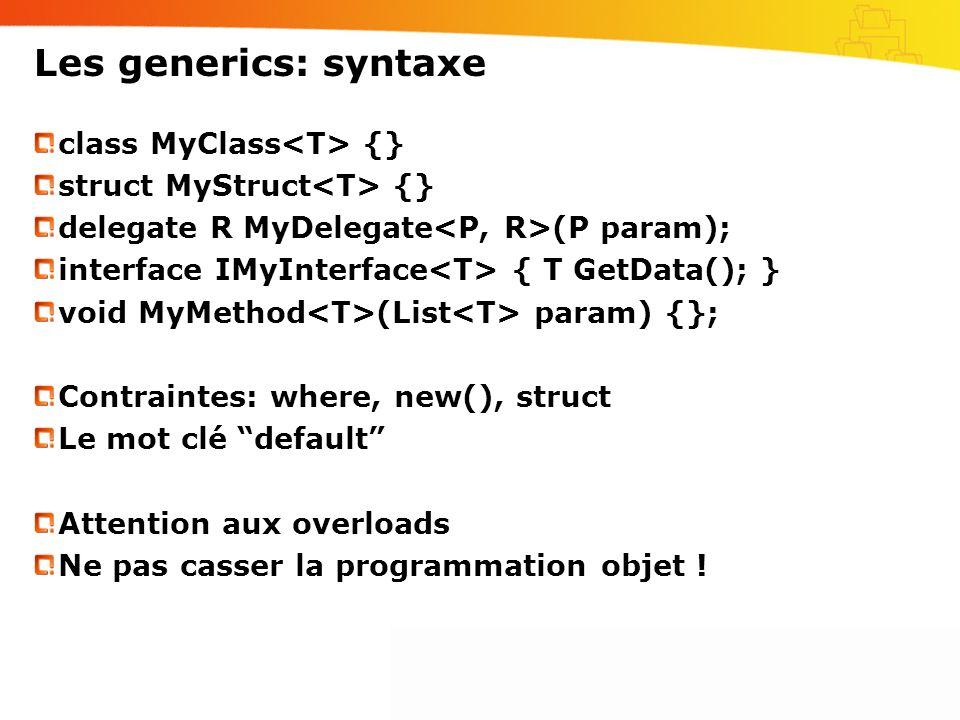 Les generics: syntaxe class MyClass<T> {}