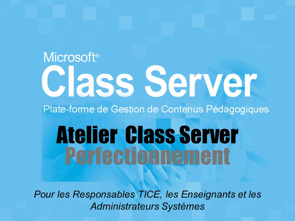 Atelier Class Server Perfectionnement
