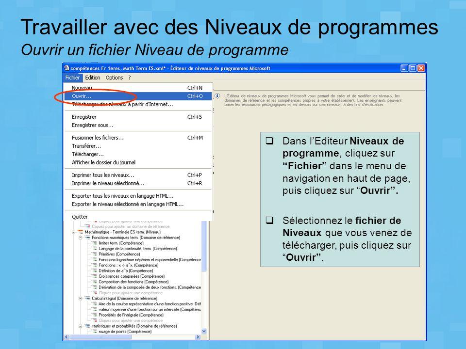 Travailler avec des Niveaux de programmes Ouvrir un fichier Niveau de programme