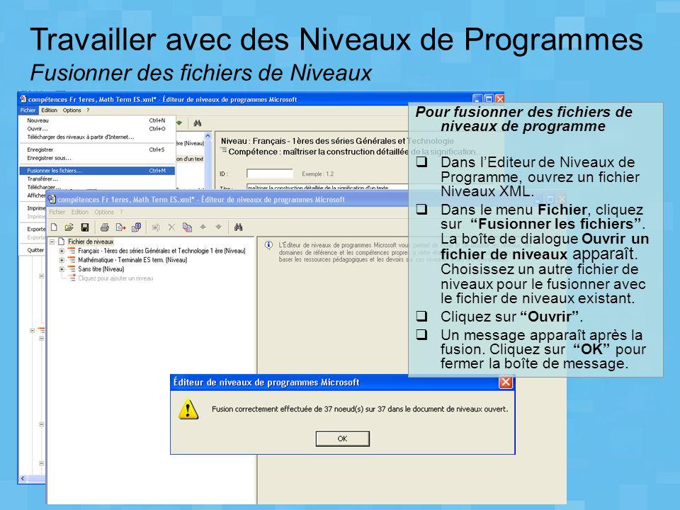 Travailler avec des Niveaux de Programmes Fusionner des fichiers de Niveaux
