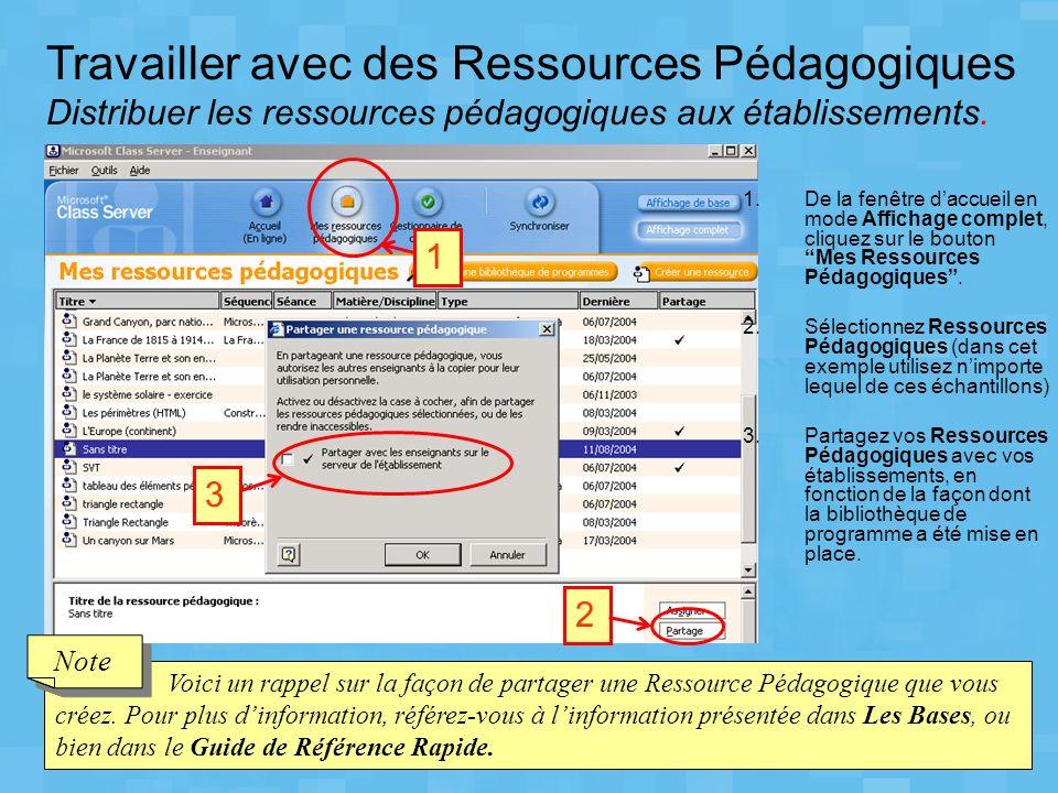 Travailler avec des Ressources Pédagogiques Distribuer les ressources pédagogiques aux établissements.