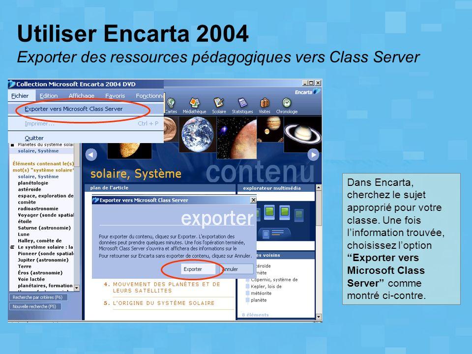 Utiliser Encarta 2004 Exporter des ressources pédagogiques vers Class Server