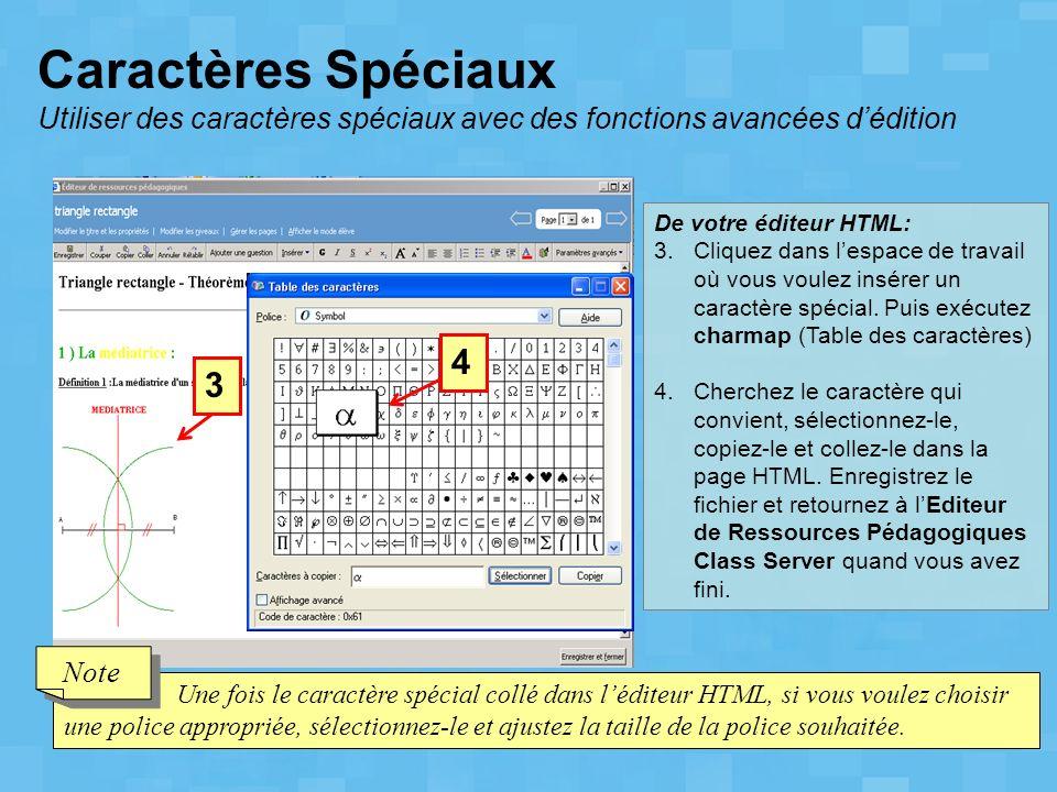 Caractères Spéciaux Utiliser des caractères spéciaux avec des fonctions avancées d'édition