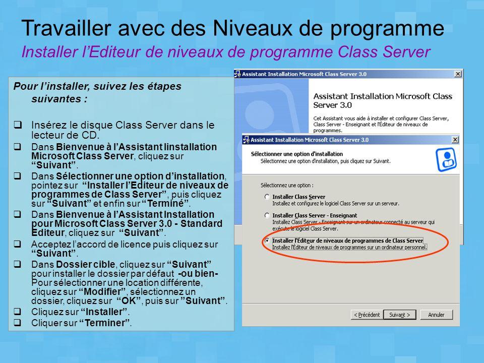 Travailler avec des Niveaux de programme Installer l'Editeur de niveaux de programme Class Server