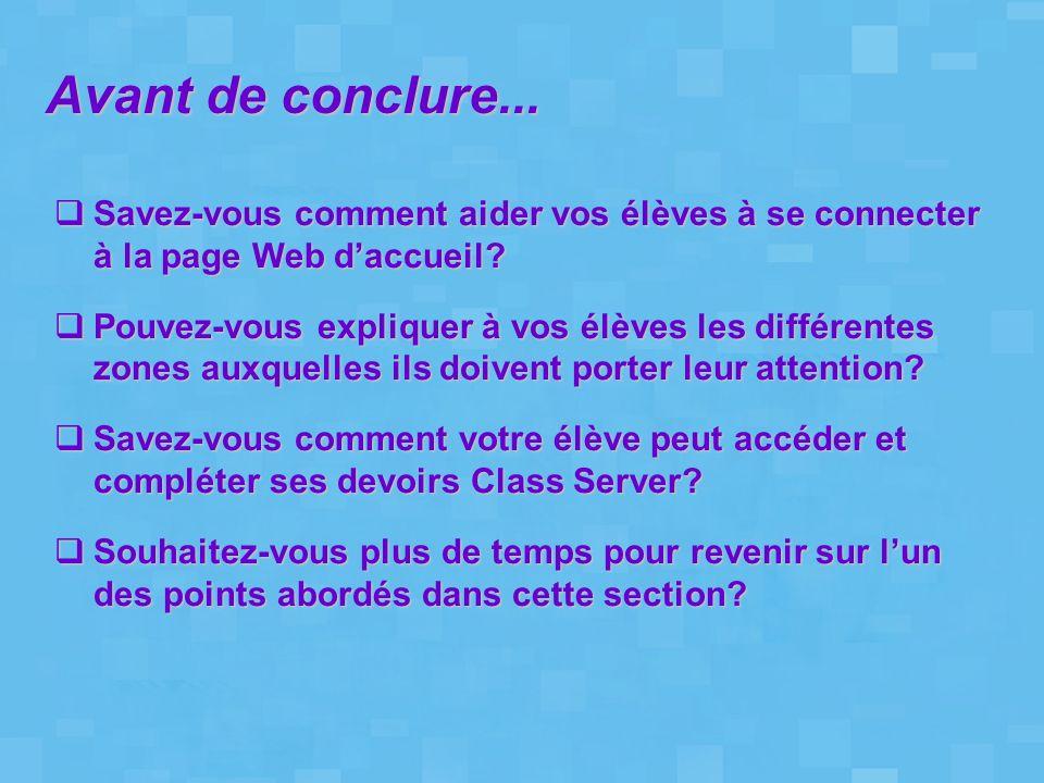 Avant de conclure... Savez-vous comment aider vos élèves à se connecter à la page Web d'accueil