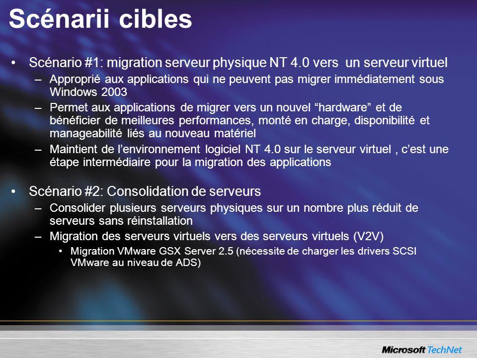 Scénarii cibles Scénario #1: migration serveur physique NT 4.0 vers un serveur virtuel.