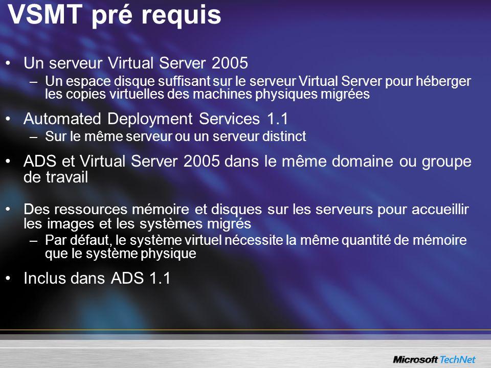 VSMT pré requis Un serveur Virtual Server 2005
