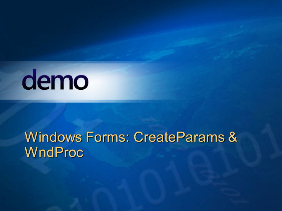 Windows Forms: CreateParams & WndProc