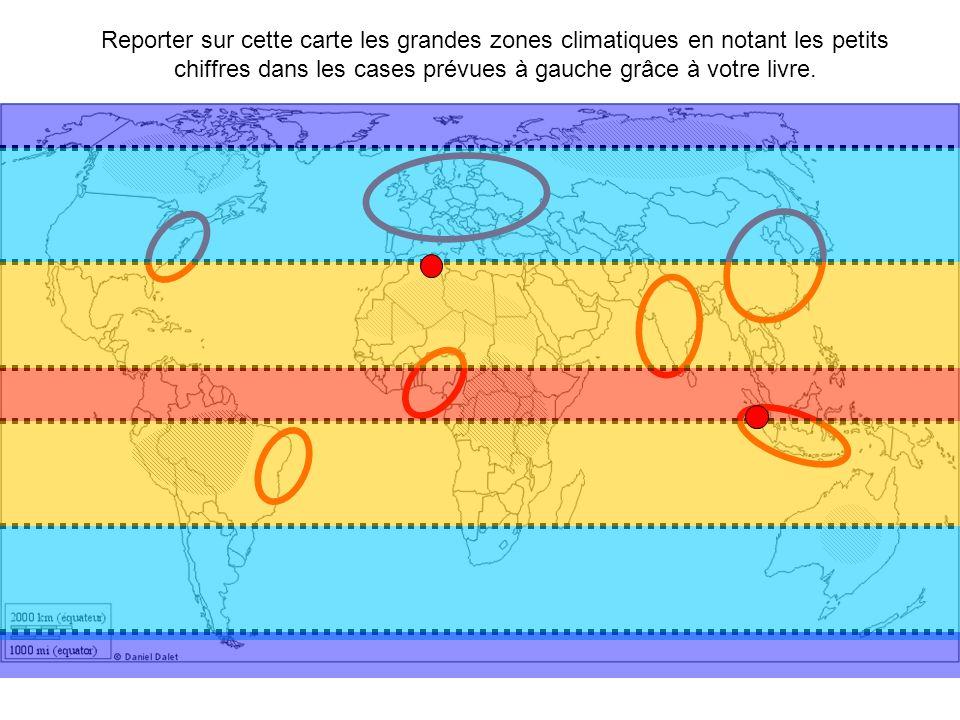 Reporter sur cette carte les grandes zones climatiques en notant les petits chiffres dans les cases prévues à gauche grâce à votre livre.
