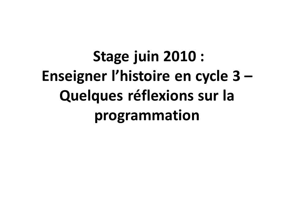 Stage juin 2010 : Enseigner l'histoire en cycle 3 – Quelques réflexions sur la programmation