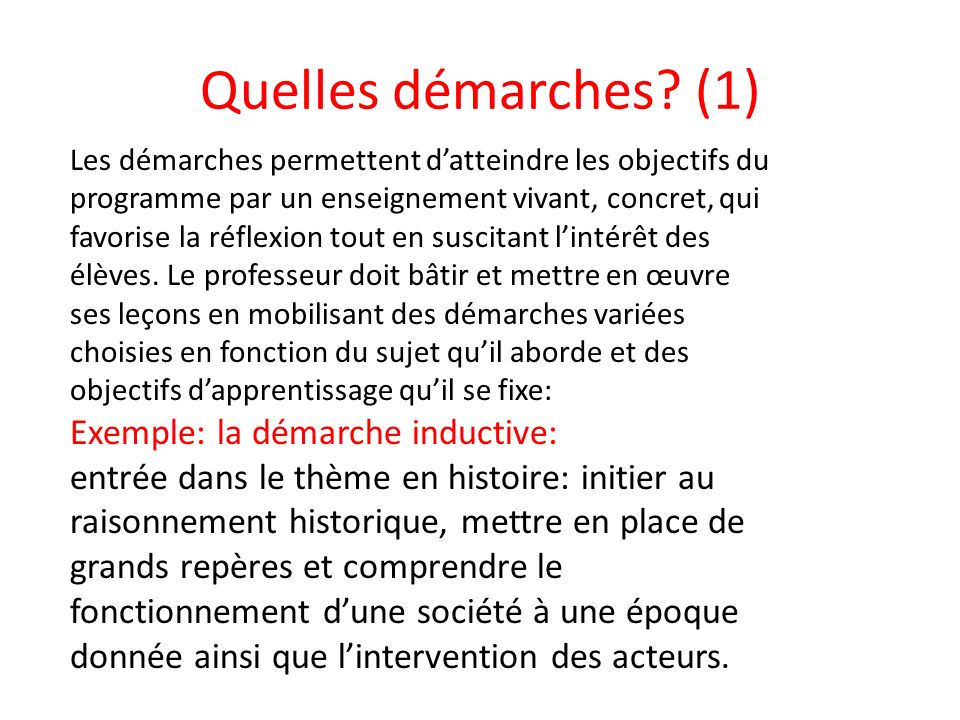 Quelles démarches (1) Exemple: la démarche inductive: