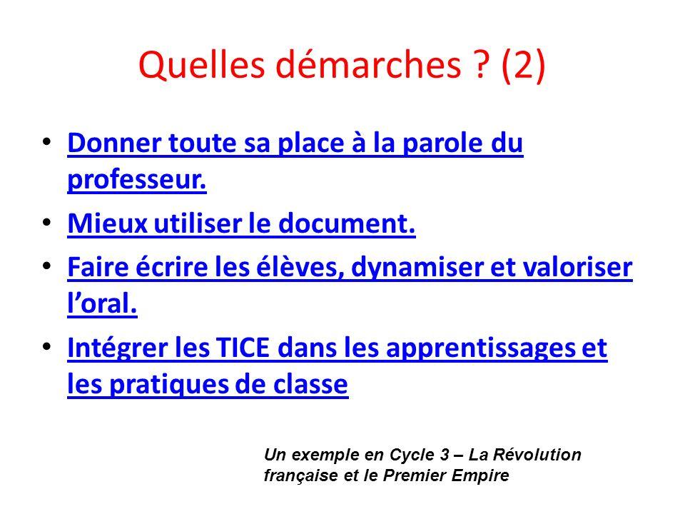 Quelles démarches (2) Donner toute sa place à la parole du professeur. Mieux utiliser le document.