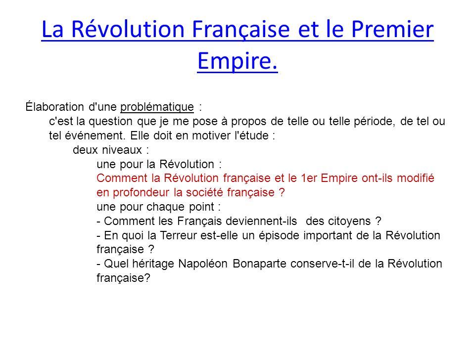 La Révolution Française et le Premier Empire.