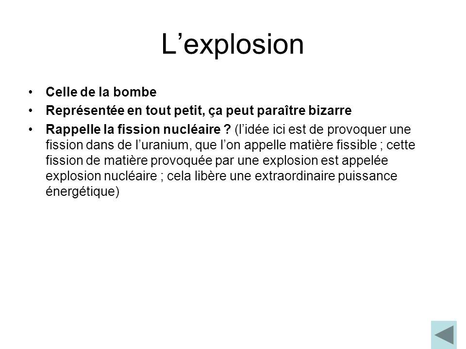 L'explosion Celle de la bombe