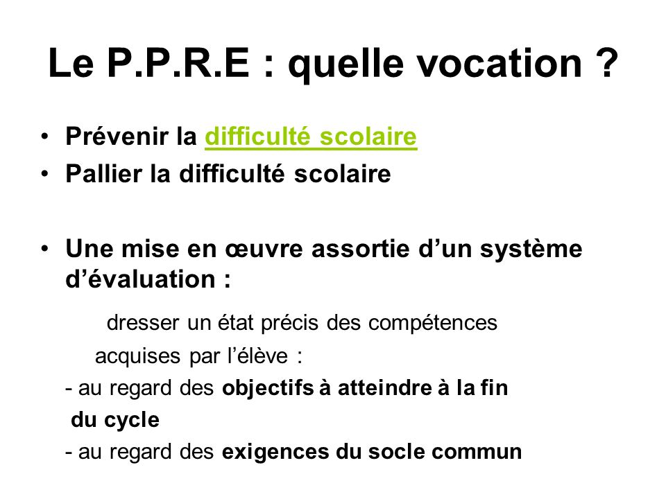 Le P.P.R.E : quelle vocation
