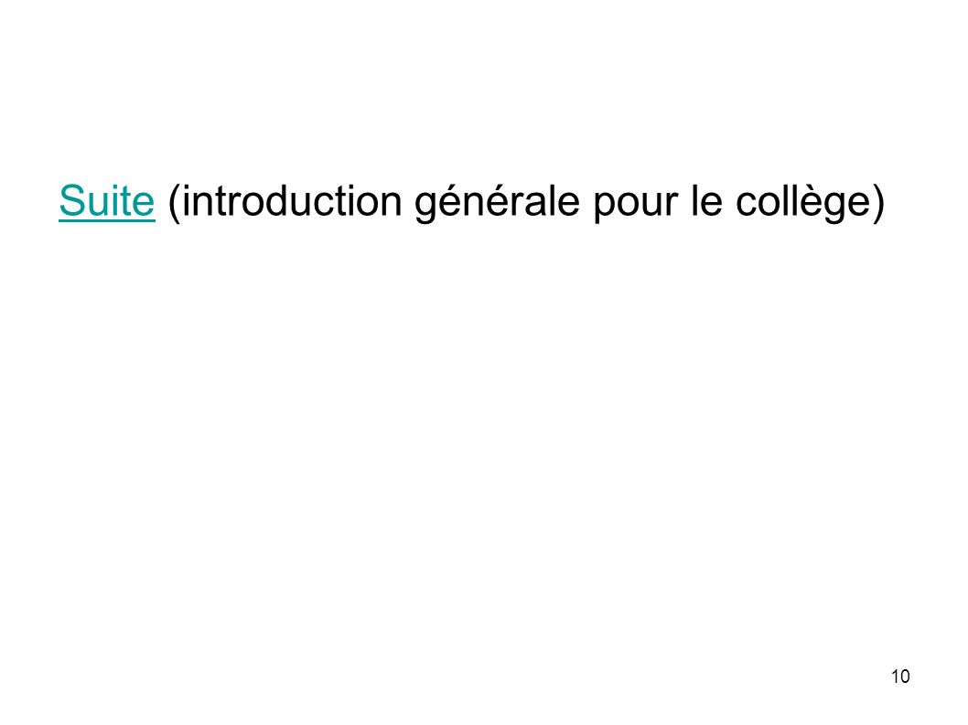 Suite (introduction générale pour le collège)