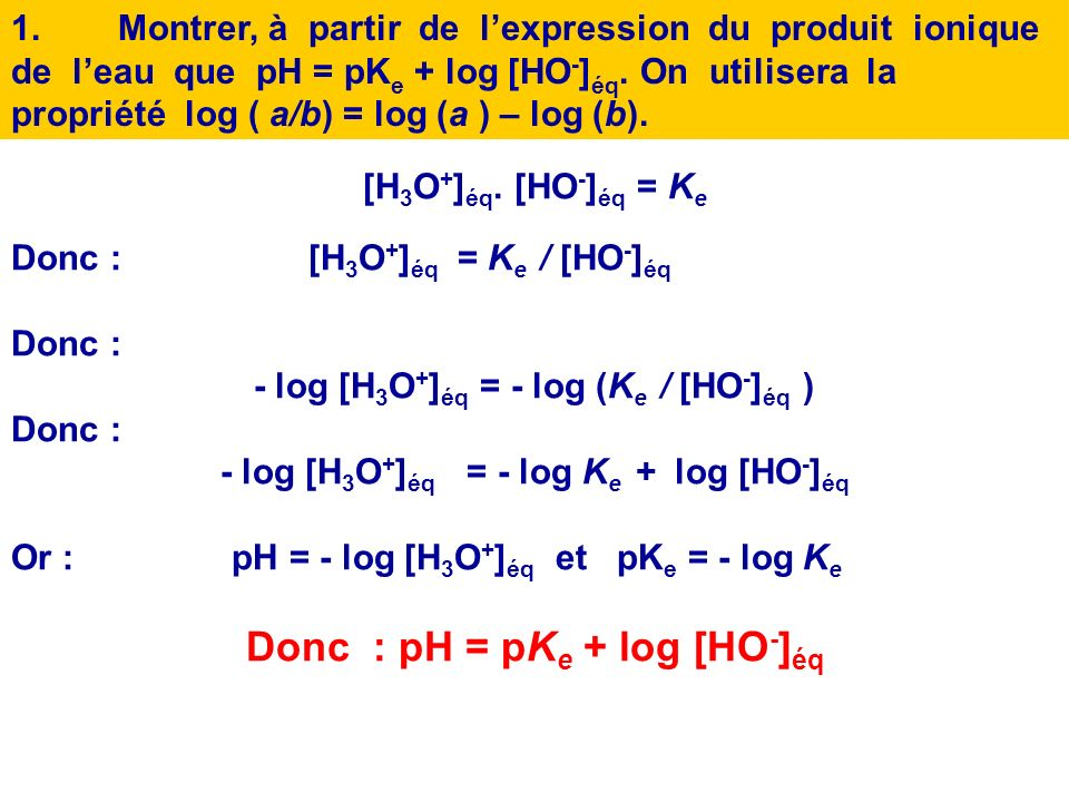 Donc : pH = pKe + log [HO-]éq