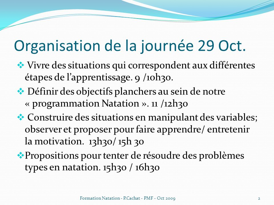 Organisation de la journée 29 Oct.