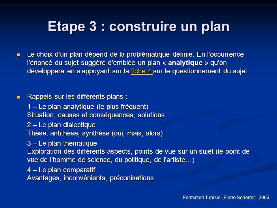 Etape 3 : construire un plan