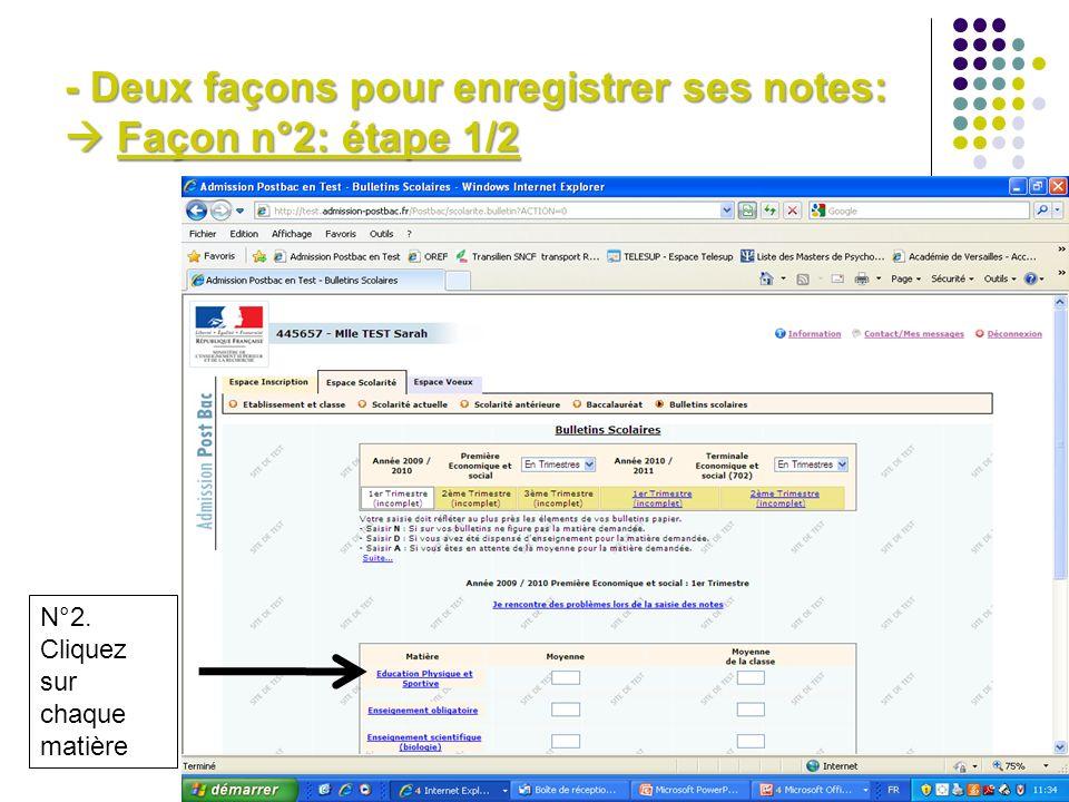 - Deux façons pour enregistrer ses notes:  Façon n°2: étape 1/2