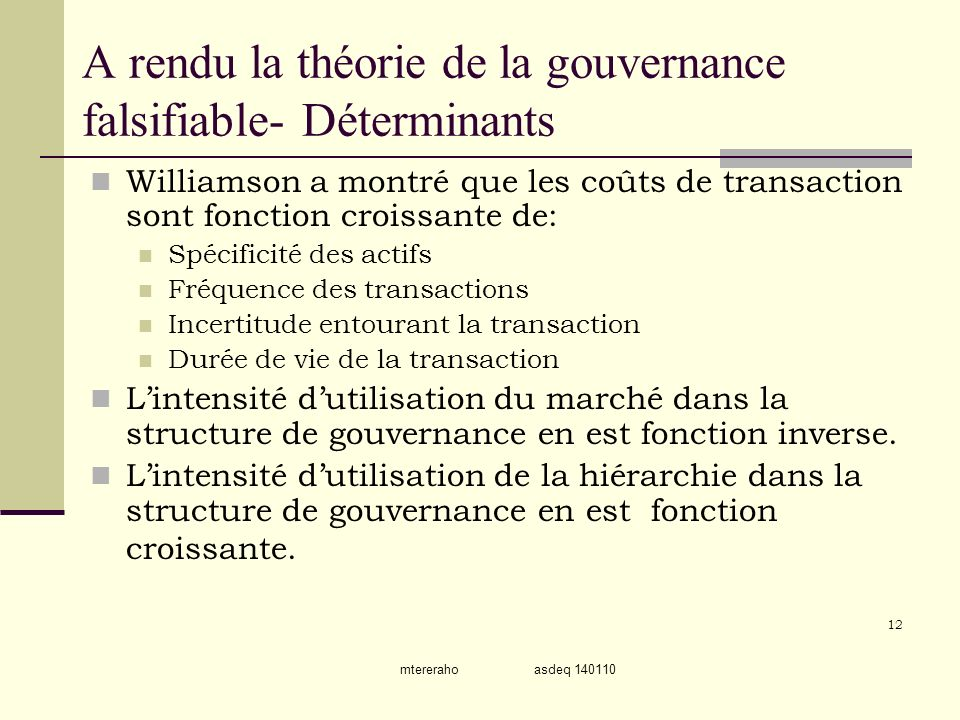 A rendu la théorie de la gouvernance falsifiable- Déterminants