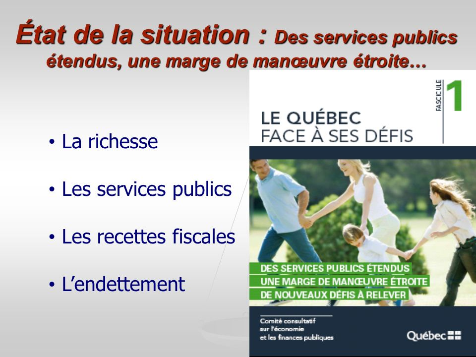 État de la situation : Des services publics étendus, une marge de manœuvre étroite…