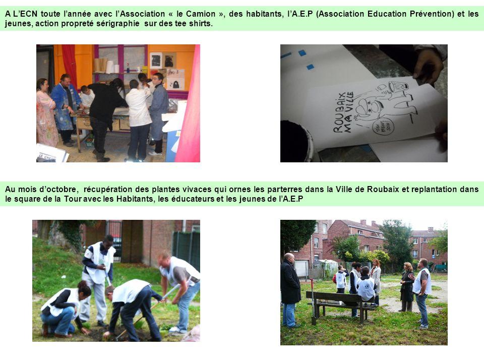 A L'ECN toute l'année avec l'Association « le Camion », des habitants, l'A.E.P (Association Education Prévention) et les jeunes, action propreté sérigraphie sur des tee shirts.