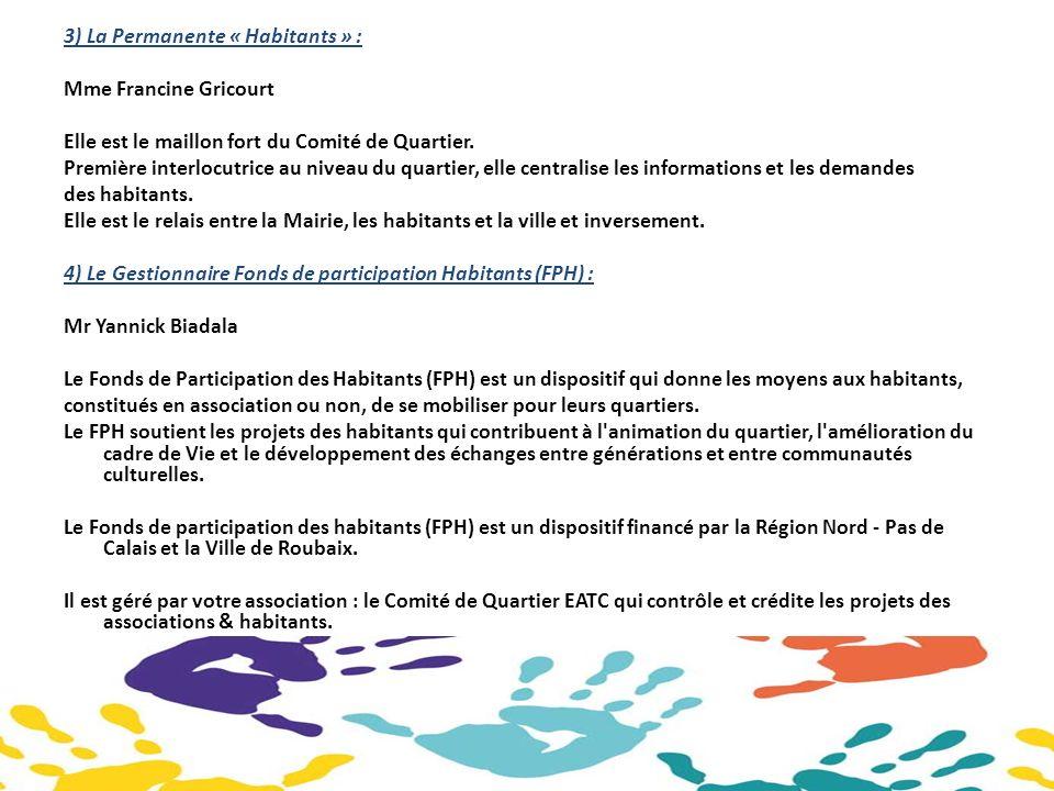 3) La Permanente « Habitants » : Mme Francine Gricourt Elle est le maillon fort du Comité de Quartier.