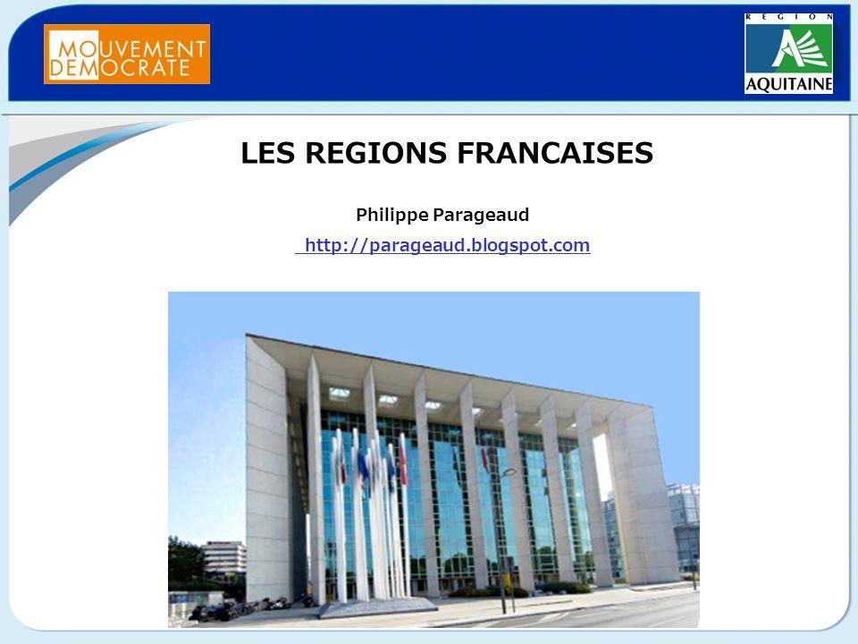 LES REGIONS FRANCAISES Philippe Parageaud http://parageaud. blogspot