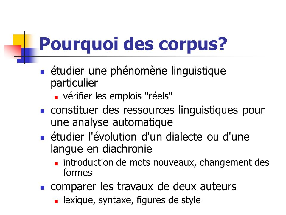 Pourquoi des corpus étudier une phénomène linguistique particulier