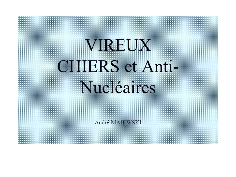 VIREUX CHIERS et Anti-Nucléaires André MAJEWSKI