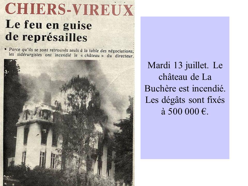 Mardi 13 juillet. Le château de La Buchère est incendié
