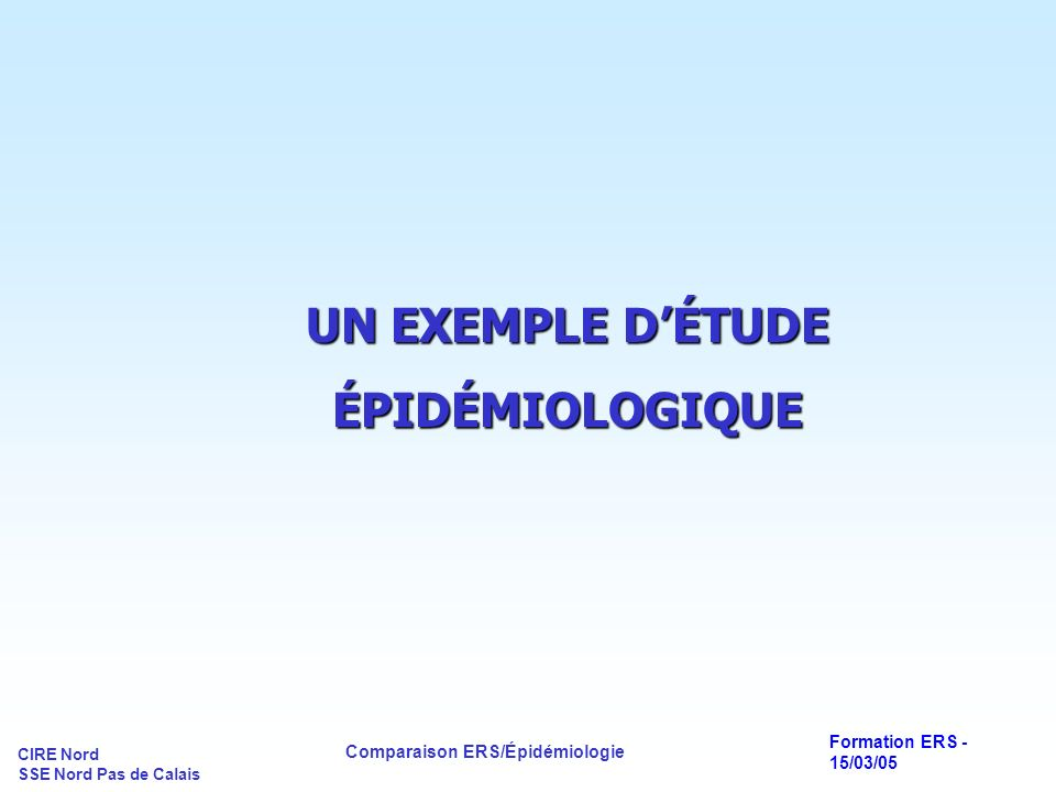 UN EXEMPLE D'ÉTUDE ÉPIDÉMIOLOGIQUE