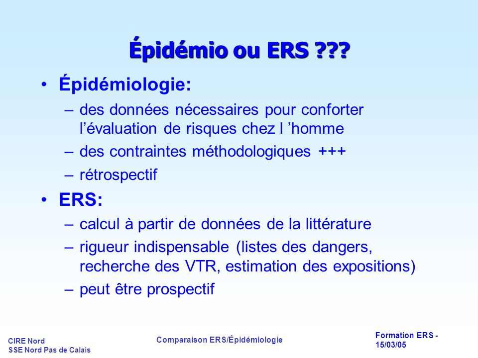 Épidémio ou ERS Épidémiologie: ERS: